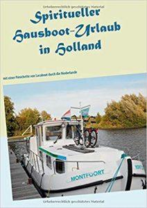 Spiritueller Weg - Hausbooturlaub in Holland