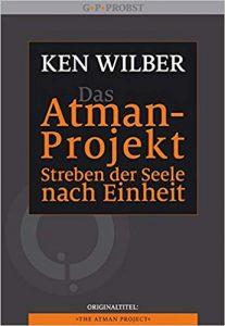 """""""Das Atman-Projekt – Streben der Seele nach Einheit"""" von Ken Wilber"""