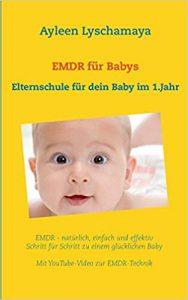 EMDR für Babys von Ayleen Lyschamaya