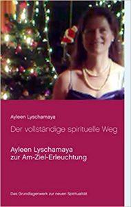 Der vollständige spirituelle Weg von Ayleen Lyschamaya