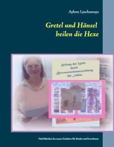 Gretel und Hänsel heilen die Hexe - Symbolik