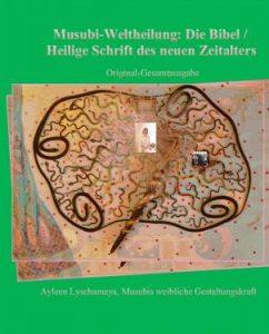 Musubi-Weltheilung: Die Bibel / Heilige Schrift des neuen Zeitalters